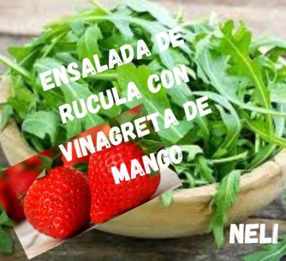 ENSALADA DE RÚCULA Y FRESAS CON VINAGRETA DE MANGO
